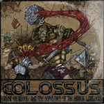 Colossus - Drunk On Blood and The Sepulcher of the Mirror Warlocks CD Album Review