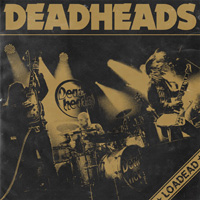 Deadheads Loadead CD Album Review
