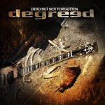 Degreed - Dead But Not Forgotten CD Album Review