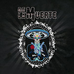 De La Muerte 2015 CD Album Review