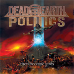Dead Earth Politics - Men Become Gods EP CD Album Review