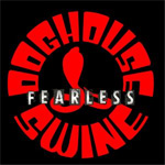 Doghouse Swine - Fearless EP CD Album Review