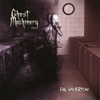 Ghost Machinery Evil Undertow CD Album Review