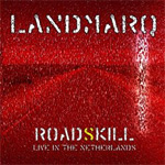 Landmarq Roadskill Live in the Netherlands DVD/CD CD Album Review