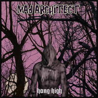 Mad Architect Hang High CD Album Review