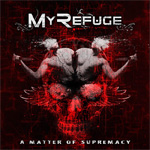 My Refuge - A Matter Of Supremacy CD Album Review