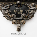 Not A Good Sign From A Distance CD Album Review