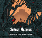 Savage Machine - Through The Iron Forest EP CD Album Review