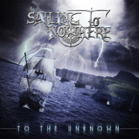 Sailing To Nowhere To The Unknown CD Album Review