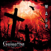 W.A.S.P. Golgotha CD Album Review