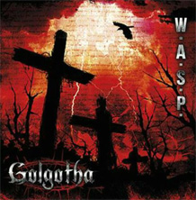 Click to read the W.A.S.P. - Golgotha album review