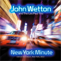 John Wetton Anthology Vol. 1 Studio Recordings & New York Minute Live CD Album Review