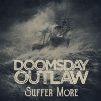 Doomsday Outlaw Suffer More CD Album Review