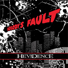 Click to read the Hevidence - Nobody's Fault CD Album review