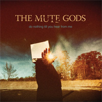 The Mute Gods Do Nothing Till You Hear From Me CD Album Review