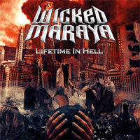 Wicked Maraya Lifetime In Hell CD Album Review