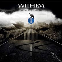 Click to read the Withem - The Unforgiving Road CD album review