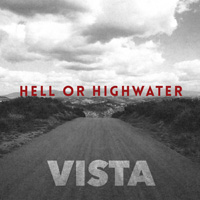 Hell Or Highwater - Vista CD Album Review