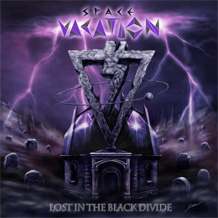 Click to read the Sapce Vacation - Lost In The Black Divide CD Album review