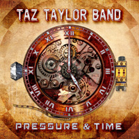 Taz Taylor Band - Pressure And Time CD Album Review