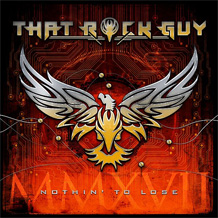 Click to read the That Rock Guy - Nothin' To Lose CD Album review