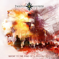 Twisted Illusion - Insight To The Mind Of A Million Faces CD Album Review