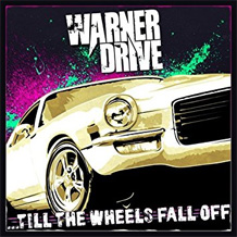 Click to read the Warner Drive - Till The Wheels Fall Off CD Album review