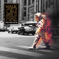 Walk On Fire - Mind Over Matter CD Album Review