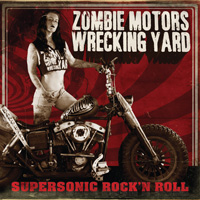Zombie Motors Wrecking Yard Supersonic Rock n Roll CD Album Review