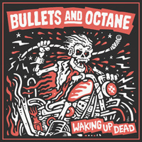 Bullets And Octane - Waking Up Dead Music Review