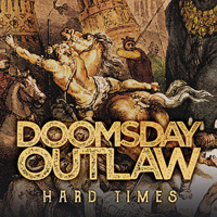 Doomsday Outlaw - Hard Times Music Review