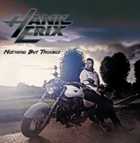Hank Erix - Nothing But Trouble Music Review