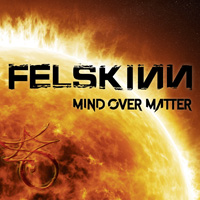 Felskinn - Mind Over Matter CD Album Review