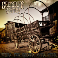 Greystone Canyon - While The Wheels Still Turn CD Album Review
