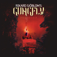 Rikard Sjoblom's Gungfly - Friendship Music Review