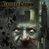 Headless Crown - Century Of Decay CD Album Review