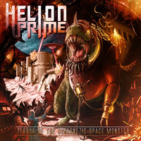 Helion Prime - Terror Of The Cybernetic Space Monster Music Review