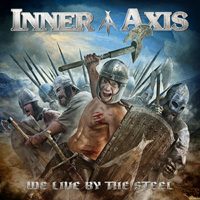 Inner Axis - We Live By Steel Music Review