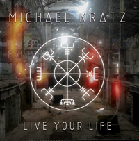 Michael Kratz - Live Your Life CD Album Review