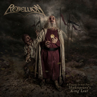Rebellion - A Tragedy In Steel Part 2 - Shakespeare's King Lear CD Album Review