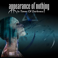 Appearance Of Nothing - In Times Of Darkness Music Review