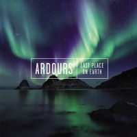 Ardours - Last Place On Earth Music Review