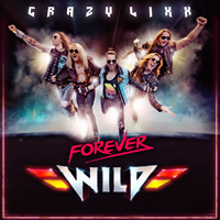 Crazy Lixx - Forever Wild Music Review