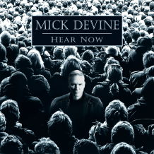 Read the Mick Devine - Hear Now Music Review