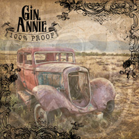 Gin Annie - 100% Proof Music Review
