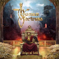 Human Fortress - Reign Of Gold Music Review