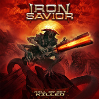 Iron Savior - Kill Or Get Killed Music Review