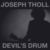 Joseph Tholl - Devil's Drum Album Music Review