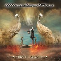 Wheels Of Fire - Begin Again Music Review