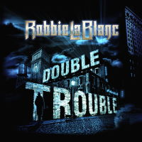 Robbie LaBlanc - Double Trouble Album Review